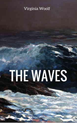 Вирджиния Вулф. Волны