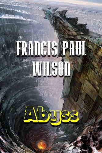 Фрэнсис Пол Вилсон. Бездна