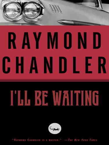 Рэймонд Чандлер. Я буду ждать