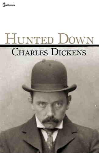 Чарльз Диккенс. Пойман с поличным