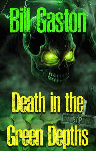 Билл Гастон. Смерть в зеленых глубинах