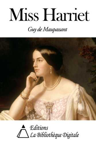 Ги де Мопассан. Мисс Гарриет