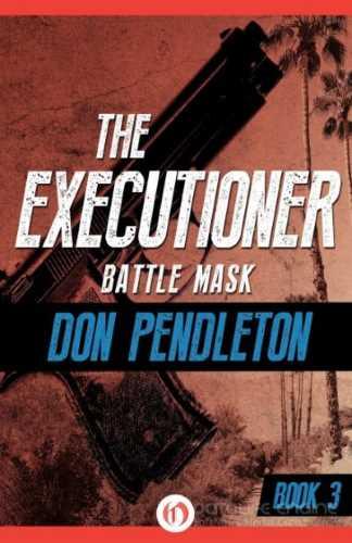 Дон Пендлтон. Боевая маска