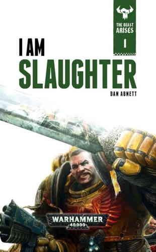 Ден Абнетт. Warhammer 40000. Я – Резня