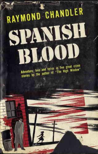 Рэймонд Чандлер. Испанская кровь